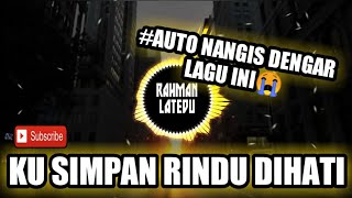 Download Lagu DJ - KU SIMPAN RINDU DIHATI ( SLOW FULL BASS ).mp3 Terbaru